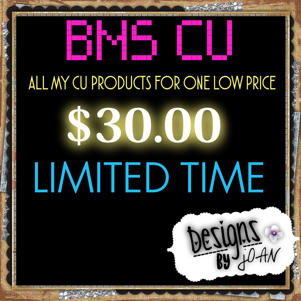 ! BMS CU LIMITED TIME DEAL--DESIGN BY JOAN